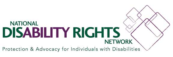 "[IMAGE] National Disability Rights Logo, Tagline = ""Protection & Advocacy for Individuals with Disabilities"